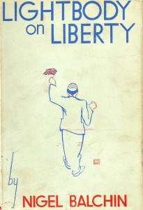 Lightbody on Liberty is much less rare than No Sky and dedicated readers of Balchin's fiction may still be able to pick up a copy today without having to break the bank.